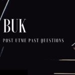 BUK Post UTME Past Questions And Answers | See How To Download For Free