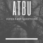 How To Download The ATBU JUPEB Past Questions For Free