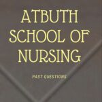 ATBU Teaching Hospital School Of Nursing Past Questions