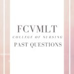 FCVMLT College Of Nursing Past Questions Free Download