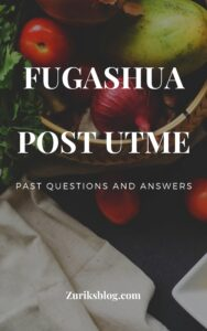 FUGASHUA Post UTME Past Questions