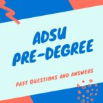 ADSU Pre-degree Past Questions And Answers