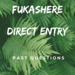 FUKASHERE Direct Entry Past Questions And Answers – Download Now
