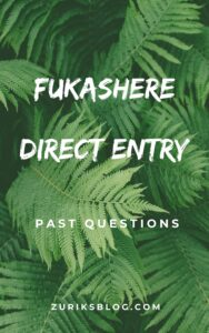 FUKASHERE Direct Entry Past Questions