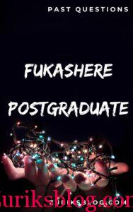 FUKASHERE Postgraduate Past Questions