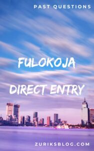 FULOKOJA Direct Entry Past Questions
