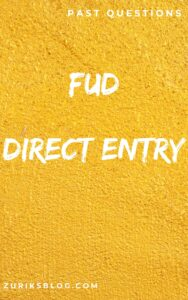 FUD Direct Entry Past Questions