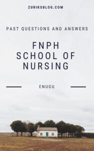 Federal Neuro-psychiatric Hospital School Of Nursing, Enugu Past Questions