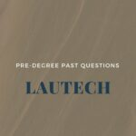 LAUTECH Pre-degree Past Questions And Answers