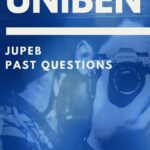 UNIBEN JUPEB Past Questions – See How To Download For Free