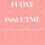 FUOYE Post UTME Past Questions And Answers Pdf Download