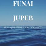 FUNAI JUPEB Past Questions And Answers – Download For Free