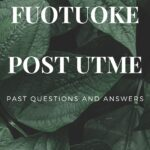 FUOTUOKE Post UTME Past Questions And Answers – Updated