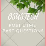 OSUSTECH Post UTME Past Questions And Answers – Updated