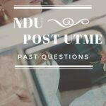 NDU Post UTME Past Questions Free Download – Niger Delta University
