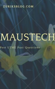 MAUSTECH Post UTME Past Questions