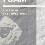 How To Download The FUAM Post UTME Past Questions And Answers