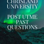 Chrisland University Post UTME Past Questions – See How To Download For Free