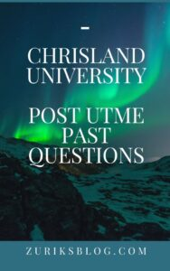 Chrisland University Post UTME Past Questions