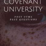 Covenant University Post UTME Past Questions – Get A Copy Here For Free