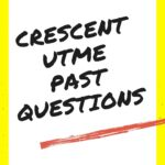 Crescent University Post UTME Past Questions – Free Download