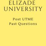 Elizade University Post UTME Past Questions – Download Here For Free