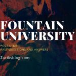 Fountain University Post UTME Past Questions And Answers – Zuriksblog