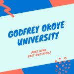 Godfrey Okoye University Post UTME Past Questions And Answers