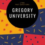 Gregory University Uturu Post UTME Past Questions Free Download