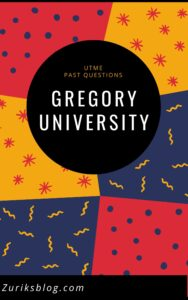Gregory University Post UTME Past Questions