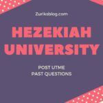 Hezekiah University Post UTME Past Questions – See How To Download For Free