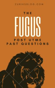 FUGUS Post UTME Past Questions