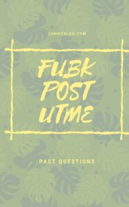 FUBK Post UTME Past Questions
