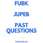 FUBK JUPEB Past Questions And Answers – Free Download @Zuriksblog