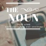 NOUN Post UTME Past Questions And Answers – Download Here