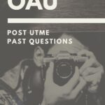 OAU Post UTME Past Questions – UTME Screening Questions