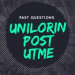 UNILORIN Post UTME Past Questions And Answers – Zuriksblog