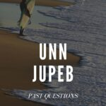 UNN JUPEB Past Questions – Download Here For Free