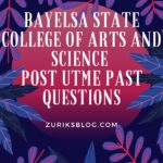 Bayelsa State College Of Arts And Science Post UTME Past Questions And Answers