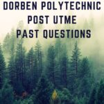 Dorben Polytechnic Post UTME Past Questions And Answers – Download Here