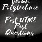 Crown Polytechnic Post UTME Past Questions And Answers – Free Download