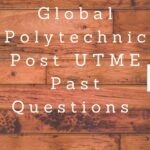 Global Polytechnic Post UTME Past Questions And Answers Free Download