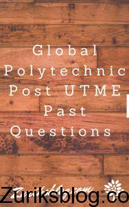 Global Polytechnic Post UTME Past Questions