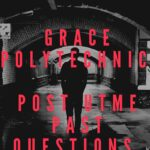 Grace Polytechnic Post UTME Past Questions And Answers – Download Here
