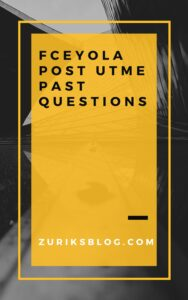 FCEYola Post UTME Past Questions