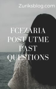 FCEZaria Post UTME Past Questions