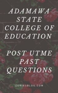 Adamawa State College Of Education Post UTME Past Questions