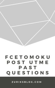 FCETOmoku Post UTME Past Questions