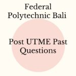 Federal Polytechnic Bali Post UTME Past Questions And Answers