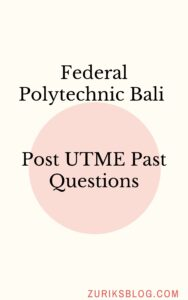 Federal Polytechnic Bali Post UTME Past Questions